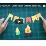 ARTESANATO PAP EVA – Como Fazer Enfeites para Festa Junina+Molde Grátis